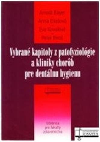 Vybrané kapitoly z patofyziológie a kliniky chorôb pre dentálnu hygienu