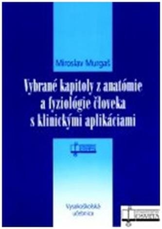 Vybrané kapitoly z anatómie a fyziológie človeka s klinickými aplikáciami