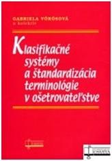 Klasifikačné systémy a štandardizácia terminológie v ošetrovateľstve