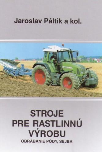 Stroje pre rastlinnú výrobu
