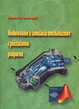 Modelovanie a simulácia mechanizmov s počítačovou podporou