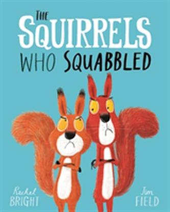 The Squirrels Who Squabbled - Rachel Bright
