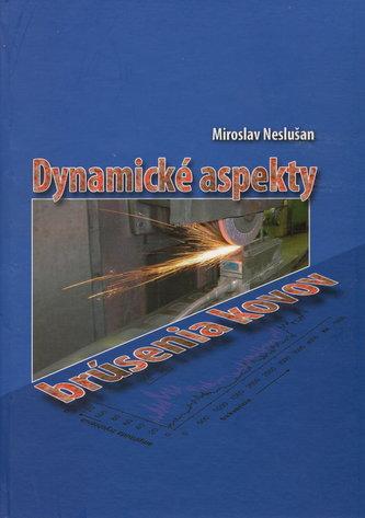 Dynamické aspekty brúsenia kovov