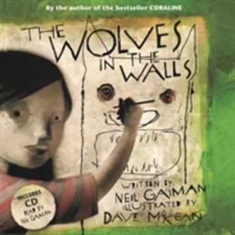 The Wolves in the Walls - Neil Gaiman
