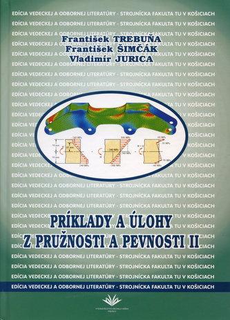 Príklady a úlohy z pružnosti a pevnosti II.