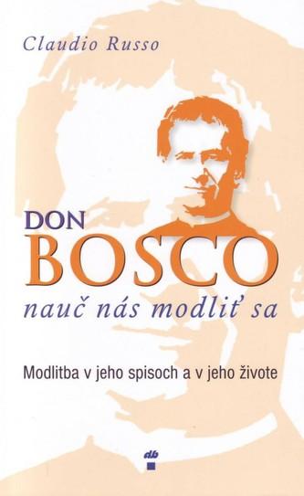 Don Bosco, nauč nás modliť sa