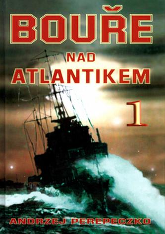 Bouře nad Atlantikem 1 - Andrzej Perepeczko