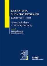Judikatúra Súdneho dvora EÚ za roky 2011 – 2012