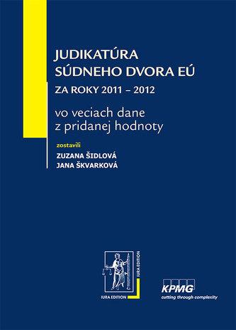 Judikatúra Súdneho dvora EÚ za roky 2011 – 2012 vo veciach dane z pridanej hodnoty