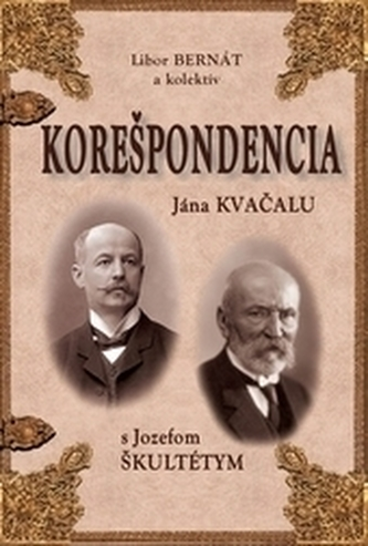 Korešpondencia Jána Kvačalu s Jozefom Škultétym
