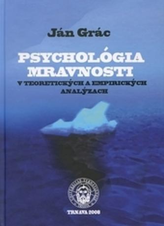 Psychológia mravnosti v teoretických a empirických analýzych