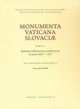 Monumenta Vaticana Slovaciae. Tomus I. Rationes collectorum pontificiorum in annis 1332 - 1337