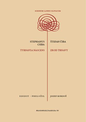 Štefan Čiba: Zrod Trnavy