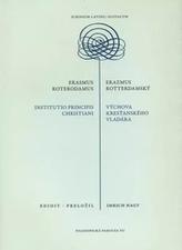 Erasmus Roterodamus: Institutio principis christiani / Erazmus Rotterdamský: Výchova kresťanského vl