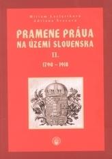 Pramene práva na území Slovenska II. 1790-1918
