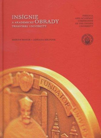Insígnie a akademické obrady Trnavskej univerzity/ Insignia and academic ceremonies of the trnava un