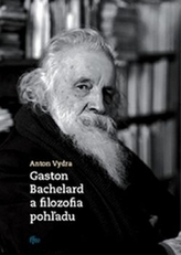 Gaston Bachelard a filozofia pohľadu