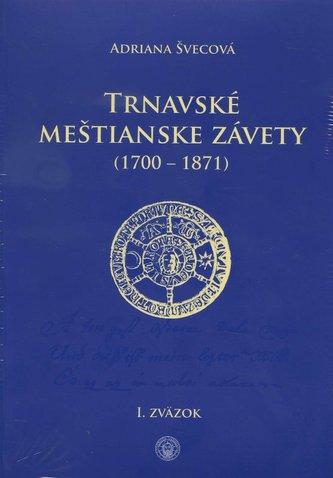 Trnavské meštianske závety (1700-1871) I.,II.zväzok