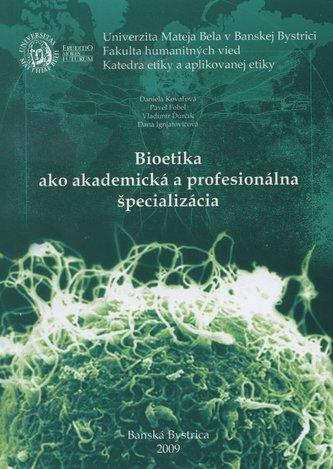 Bioetika ako akademická a profesionálna špecializácia