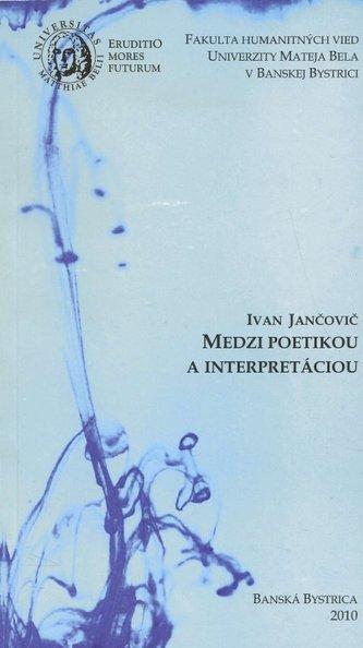 Medzi poetikou a interpretáciou