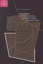 Filozofia osvietenstva, romantizmu a idealizmu