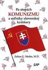 Po stopách komunizmu a miľniky slovenskej krútňavy