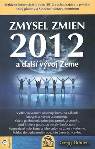 Zmysel zmien 2012 a ďalší vývoj