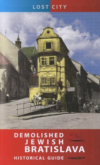 Demolished Jewish Bratislava - Historical Guide