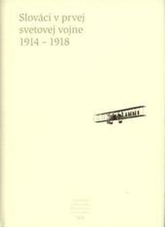 Slováci v prvej svetovej vojne 1914-1918