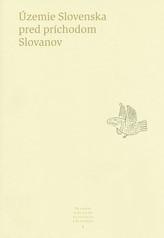 Územie Slovenska pred príchodom Slovanov