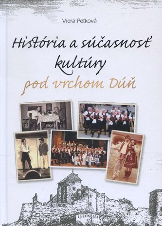 História a súčasnosť kultúry pod vrchom Dúň