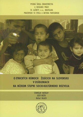 O etnických rómoch žijúcich na Slovensku v osídleniach na nízkom stupni socio-kultúrneho rozvoja