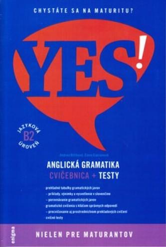 YES! Anglická gramatika - Cvičebnica + testy (B2)