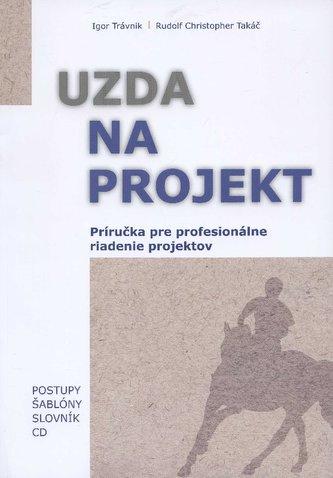 Uzda na projekt - Príručka pre profesionálne riadenie projektov