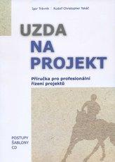 Uzda na projekt - Příručka pre profesionální řízení projektů