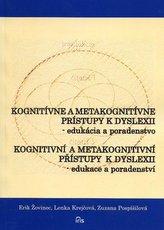 Kognitívne a metakognitívne prístupy k dyslexii / kongitivní a metakongitivní přístupy k dyslexii
