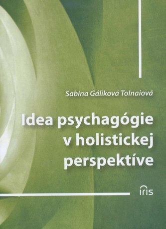 Idea psychagógie v holistickej perspektíve