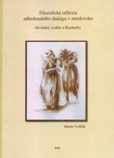Filozofická reflexia náboženského dialógu v stredoveku