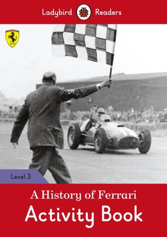 A History of Ferrari Activity Book - Ladybird Readers Level 3