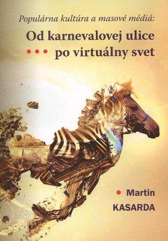 Od karnevalovej ulice po virtuálny svet
