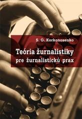 Teória žurnalistiky pre žurnalistickú prax