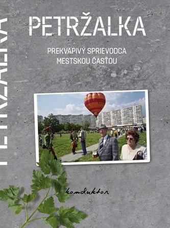 Petržalka – prekvapivý sprievodca mestskou časťou