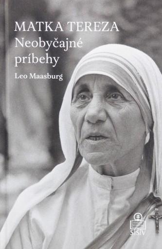 Matka Tereza. Neobyčajné príbehy