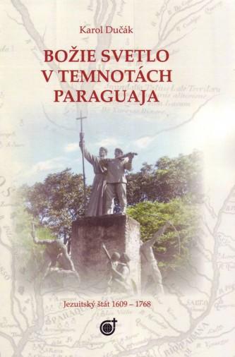 Božie svetlo v temnotách Paraguaja