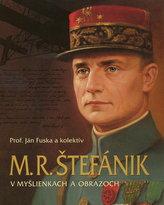 M.R.Štefánik v myšlienkach a obrazoch