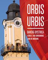 Orbis Urbis - Banská Bystrica a okolie