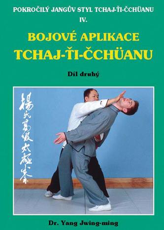 Bojové aplikace taichi 2 / Pokročilý Jangův styl IV - Yang Jwing-ming