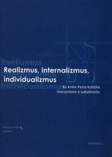 Realizmus, internalizmus, individualizmus