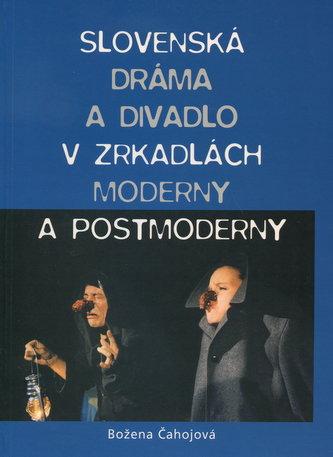 Slovenská dráma a divadlo v zrkadle moderny a postmoderny