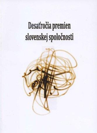 Desaťročia premien slovenskej spoločnosti